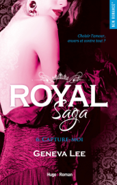 Royal Saga - tome 6 Capture-moi Par Royal Saga - tome 6 Capture-moi