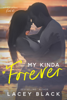 My Kinda Forever - Lacey Black
