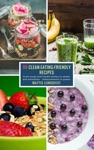 99 Clean-Eating-Friendly Recipes - Measurements In Grams