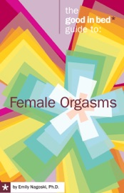 The Good in Bed Guide to Female Orgasms PDF Download
