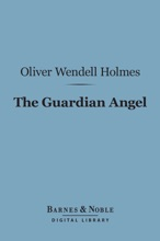 The Guardian Angel (Barnes & Noble Digital Library)
