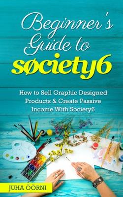 Beginner's Guide to Society6
