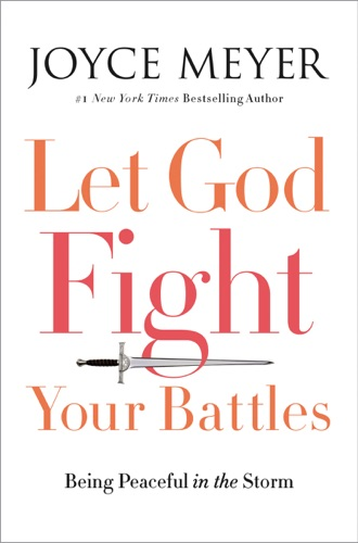 Joyce Meyer - Let God Fight Your Battles