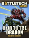 BattleTech Legends Heir To The Dragon