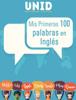 Julián Nevárez Montes & Editorial Digital UNID - Mis Primeras 100 palabras en Inglés ilustración