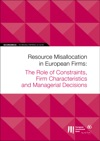 EIB Working Papers 201806 - Resource Misallocation In European Firms The Role Of Constraints Firm Characteristics And Managerial Decisions