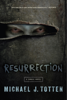 Michael J. Totten - Resurrection: A Zombie Novel  artwork