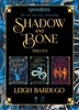 The Shadow and Bone Trilogy