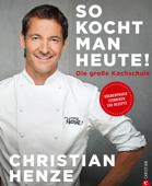 Das Grundkochbuch: So kocht man heute!