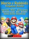 Mario  Rabbids Kingdom Battle Switch Wiki Gameplay Walkthrough DLC Reddit Game Guide Unofficial