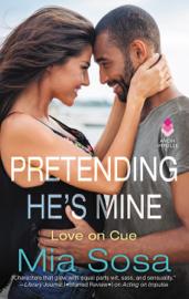 Pretending He's Mine - Mia Sosa book summary
