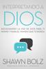 Interpretando a Dios - Shawn Bolz