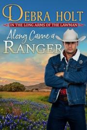 Along Came a Ranger - Debra Holt by  Debra Holt PDF Download