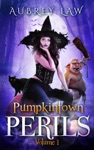 Pumpkintown Perils Volume 1