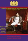 Memoirs Of The Life Exile And Conversations Of The Emperor Napoleon By The Count De Las Cases - Vol I