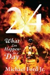 24 What Can Happen In A Day