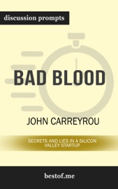 Bad Blood: Secrets and Lies in a Silicon Valley Startup by John Carreyrou PDF Download