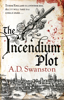 A D Swanston - The Incendium Plot artwork