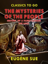 'The Mysteries Of The People', Or History Of A Proletarian Family Across The Ages