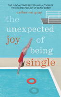 Catherine Gray - The Unexpected Joy of Being Single artwork