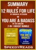 Summary of 12 Rules for Life: An Antidote to Chaos by Jordan B. Peterson + Summary of You Are A Badass by Jen Sincero
