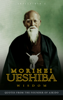Sreechinth C - Morihei Ueshiba Wisdom: Quotes from the Founder of Aikido bild