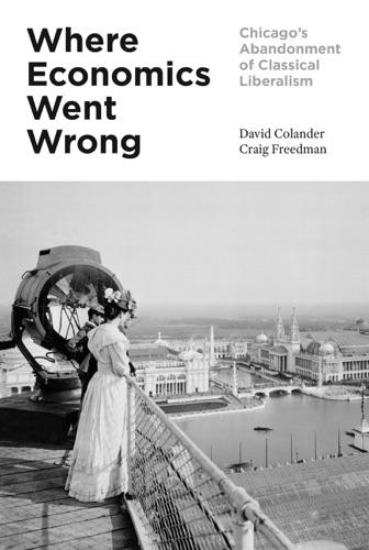 David Colander & Craig Freedman - Where Economics Went Wrong