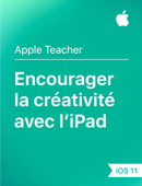 Encourager la créativité avec l'iPad– iOS11