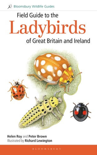 Helen Roy & Peter Brown - Field Guide to the Ladybirds of Great Britain and Ireland