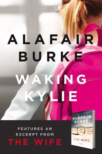 Alafair Burke - Waking Kylie