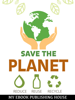 My Ebook Publishing House - Save the Planet: Reduce, Reuse, and Recycle artwork