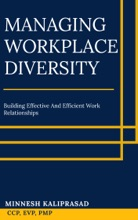 Managing Workplace Diversity: Building Effective And Efficient Work Relationships