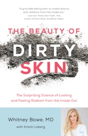 The Beauty of Dirty Skin - Whitney Bowe