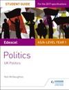 Edexcel ASA-level Politics Student Guide 1 UK Politics