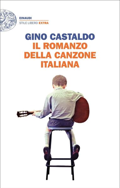 Il romanzo della canzone italiana di Gino Castaldo