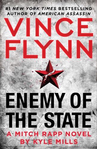 Enemy of the State - Vince Flynn & Kyle Mills - Vince Flynn & Kyle Mills