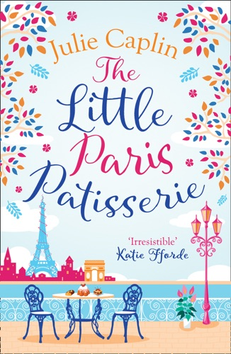 Julie Caplin - The Little Paris Patisserie (Romantic Getaways, Book 3)