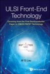 Ulsi Front-end Technology Covering From The First Semiconductor Paper To Cmos Finfet Technology