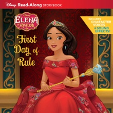 Elena of Avalor Read-Along Storybook:  Elena's First Day of Rule