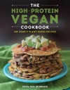 The High-Protein Vegan Cookbook 125 Hearty Plant-Based Recipes