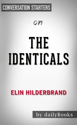 The Identicals: A Novel by Elin Hilderbrand: Conversation Starters image