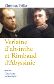 VERLAINE DABSINTHE ET RIMBAUD DABYSSINIE