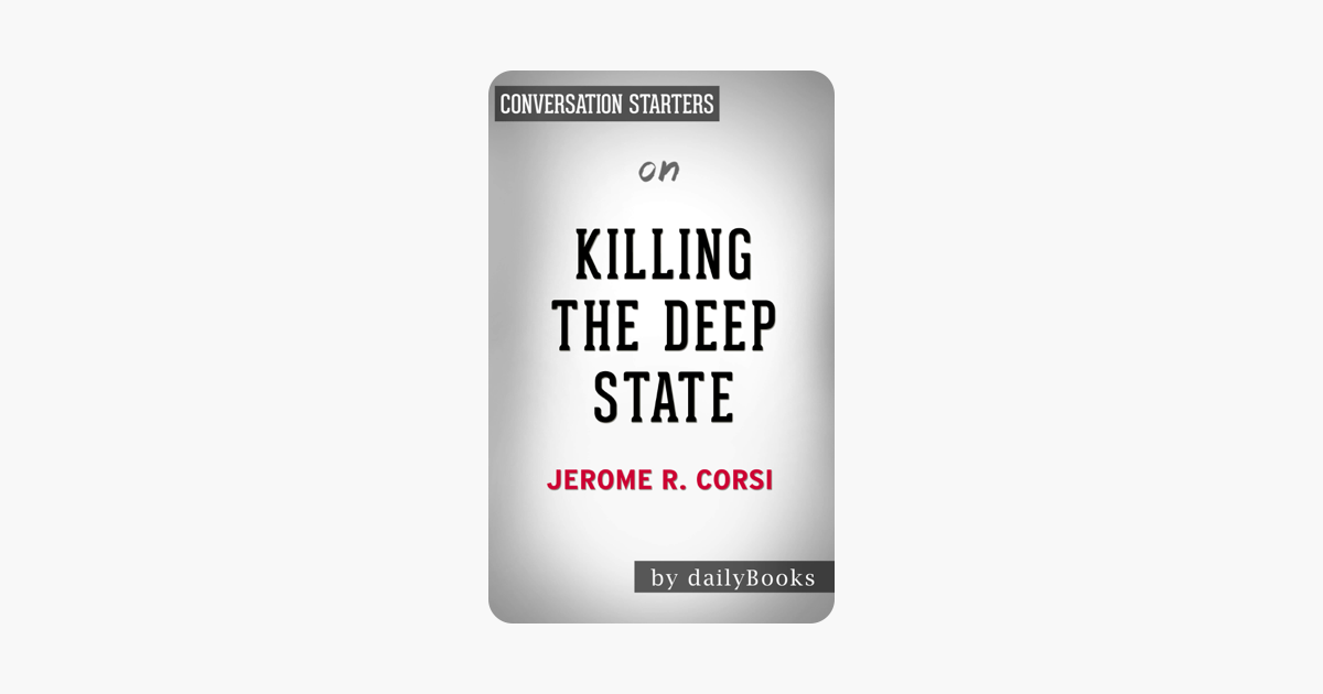 Killing the Deep State: The Fight to Save President Trump by Jerome R   Corsi Ph D  Conversation Starters