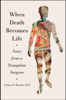 When Death Becomes Life - Joshua D. Mezrich