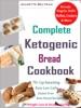 Complete Ketogenic Bread Cookbook