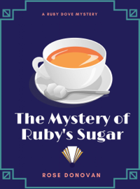 The Mystery of Ruby's Sugar book summary