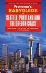 Frommers EasyGuide To Seattle Portland And The Oregon Coast