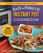 Fix-It and Forget-It Instant Pot Cookbook - Hope Comerford Cover Art