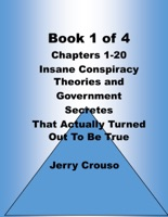 Book 1 of 4 Chapters 1-20 Insane Conspiracy Theories and Government Secretes That Actually Turned Out To Be True 2017