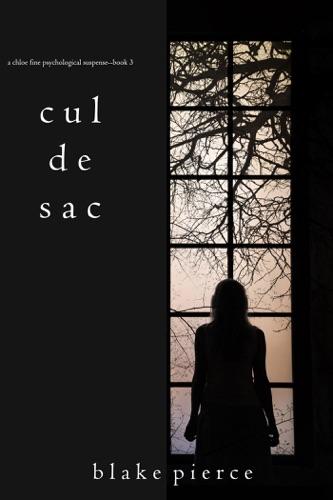 Blake Pierce - Cul de Sac (A Chloe Fine Psychological Suspense Mystery—Book 3)